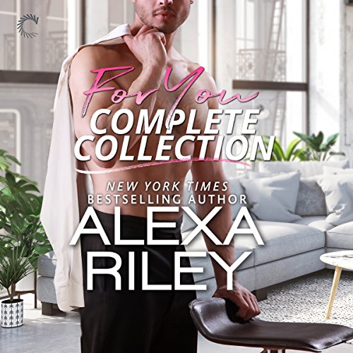For You: Complete Collection                   By:                                                                                                                                 Alexa Riley                               Narrated by:                                                                                                                                 Alexander Cendese,                                                                                        Tristan James,                                                                                        Lexi Richmond,                   and others                 Length: 6 hrs and 23 mins     28 ratings     Overall 4.6