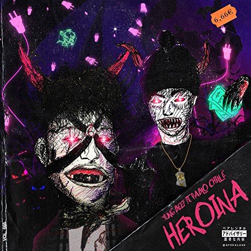 Heroina (feat. Pablo Chill-E) [Explicit]