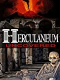 Herculaneum Uncovered