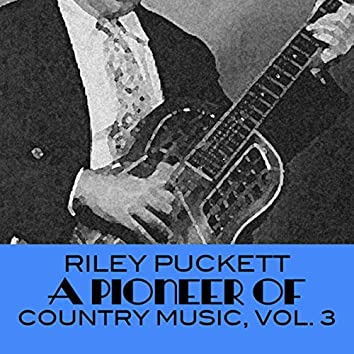 A Pioneer Of Country Music, Vol. 3