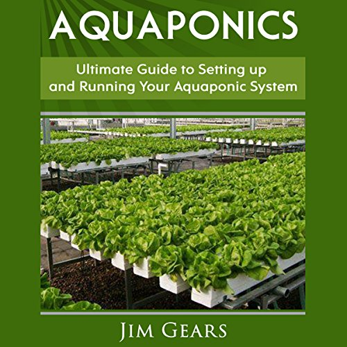 Aquaponics: A Guide to Setting Up Your Aquaponics System cover art