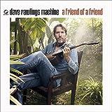 Songtexte von Dave Rawlings Machine - A Friend of a Friend