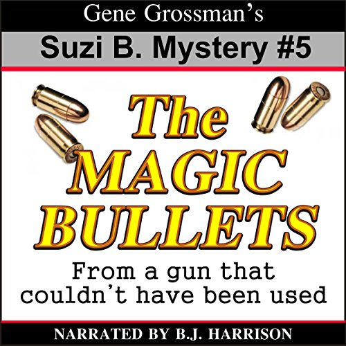The Magic Bullets Audiobook By Gene Grossman cover art