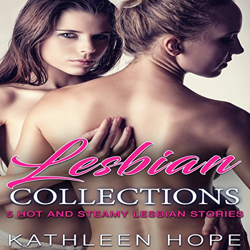 Lesbian Collections: 5 Hot and Steamy Lesbian Stories cover art