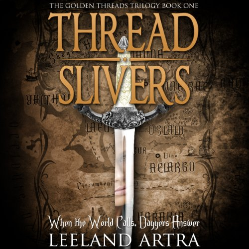 Thread Slivers     Golden Threads Trilogy, Book 1              By:                                                                                                                                 Leeland Artra                               Narrated by:                                                                                                                                 Denise Poirier,                                                                                        J.M. Badger,                                                                                        Michael Braun,                   and others                 Length: 13 hrs and 38 mins     30 ratings     Overall 4.4