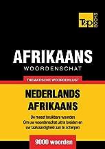 Thematische woordenschat Nederlands-Afrikaans - 9000 woorden