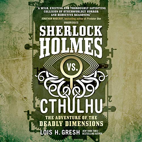 Sherlock Holmes vs. Cthulhu: The Adventure of the Deadly Dimensions cover art