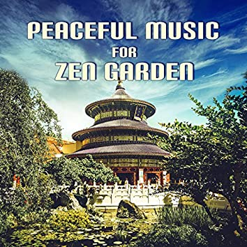Peaceful Music for Zen Garden: New Age Healing, Spirit of Nature for Inner Peace, Beauty Time and Positive Mood