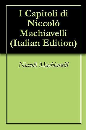 I Capitoli di Niccolò Machiavelli