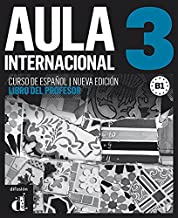 Aula Internacional 3. Nueva edicion. Libro del profesor (Spanish Edition)