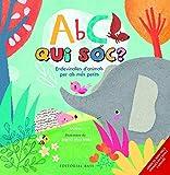 ABC. Qui sóc? Endevinalles d'animals per als més Petits (Català-Anglès): 37 (Base Kids)