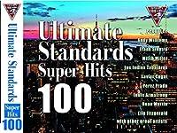 Ultimate Standards SUPER HITS 100 究極のスタンダード CD4枚組 FCD-006