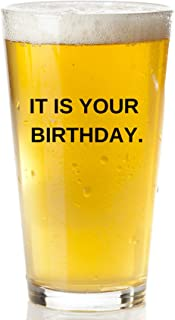 It Is Your Birthday Beer Glass- The Office Merchandise Beer Mug   Funny Dwight Schrute and Jim Quote Craft Beer Glasses