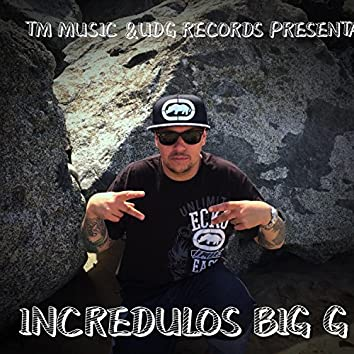 Incredulos Big G