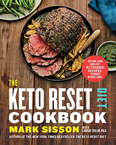 The Keto Reset Diet Cookbook: 150 Low-Carb, High-Fat Ketogenic Recipes to Boost Weight Loss: A Keto Diet Cookbook 1