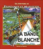 Les aventures de Fripounet et Marisette - La bande blanche de René Bonnet