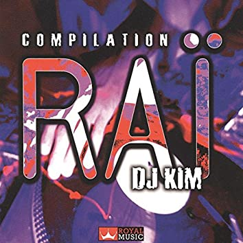 Compilation Raï (Remixed By DJ Kim)
