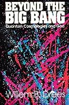 Beyond the Big Bang: Quantum Cosmologies and God