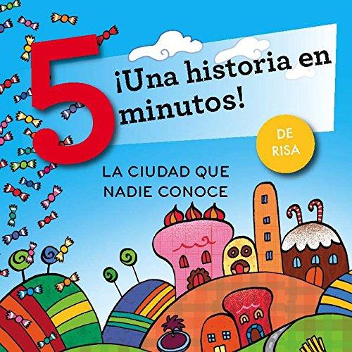 La ciudad que nadie conoce. ¡Una historia en 5 minutos!: 1 (Tres pasos)
