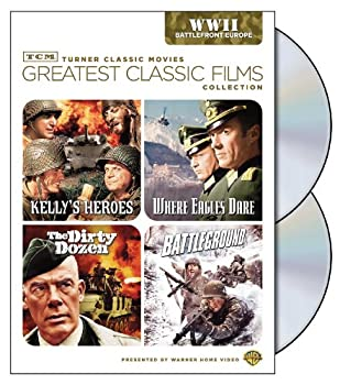 TCM Greatest Classic Films Collection  World War II - Battlefront Europe  Kelly s Heroes / Where Eagles Dare / The Dirty Dozen / Battleground