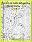 See the Cities of the World Coloring Book #18 Dresden (Travel the World, Cities of the World)