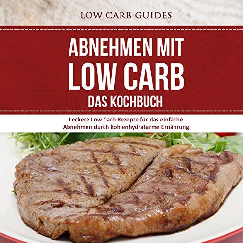 Abnehmen mit Low Carb: Das Kochbuch Titelbild