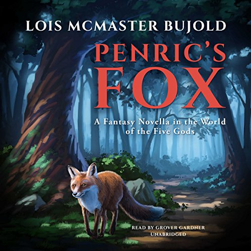 Penric's Fox     A Novella in the World of the Five Gods (Penric and Desdemona, Book 3)               By:                                                                                                                                 Lois McMaster Bujold                               Narrated by:                                                                                                                                 Grover Gardner                      Length: 4 hrs and 29 mins     5 ratings     Overall 4.8
