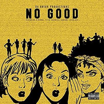No Good (feat. D-Rough, Fif Of Hennessy, SamBam & Jason Aro)