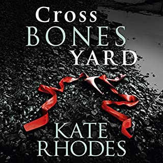Crossbones Yard                   By:                                                                                                                                 Kate Rhodes                               Narrated by:                                                                                                                                 Charlotte Strevens                      Length: 9 hrs and 7 mins     83 ratings     Overall 4.1