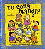 Tu cosa mangi? Un libro interattivo per scoprire i cibi tradizionali di altri paesi. Con poster. Ediz. illustrata