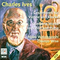 Ives;Comp Works,Violin&Piano