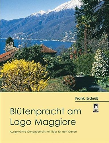 Blütenpracht am Lago Maggiore: Ausgewählte Gehölzportraits mit Tipps für den Garten