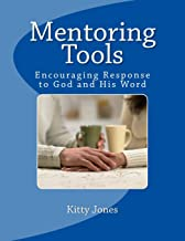 Mentoring Tools: Consider How to Stir Up One Another to Love and Good Works (Hebrews 10:24)