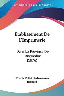 Etablissement De L'Imprimerie: Dans La Province De Languedoc (1876)