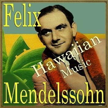 Hawaiian Music, Felix Meldenssohn