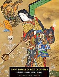 Night Parade Of Hell Creatures: Bizarre Demonic Art By Kyosai (Ukiyo-e Master Series)