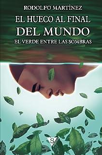 El verde entre las sombras (El hueco al final del mundo)