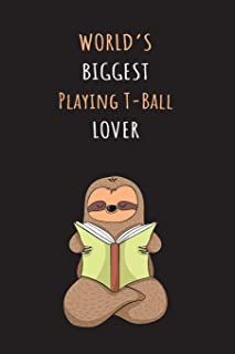 World's Biggest Playing T-Ball Lover: Blank Lined Notebook Journal With A Cute and Lazy Sloth Reading