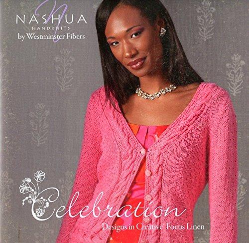 Celebration: Designs in Creative Focus Linen - Nashua Handknits Knitting & Crochet Pattern Book