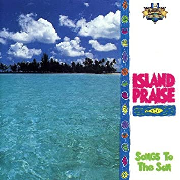 Island Praise - Songs To The Son