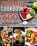 The Diabetic Cookbook: The best beginner's guide,over 600 Easy and Healthy Diabetic Diet recipes and Prediabetes