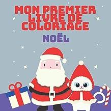 Mon Premier Livre de Coloriage Noël: Idée cadeau pour Fille et Garçon à partir de 4 ans - 52 Pages uniques à colorier