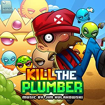 Kill The Plumber Official Soundtrack