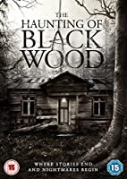 The Haunting of Black Wood [DVD]