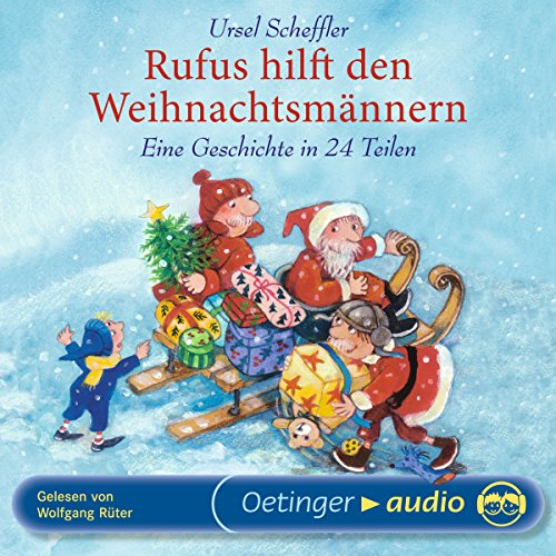 Rufus hilft den Weihnachtsmännern     Eine Geschichte in 24 Teilen              By:                                                                                                                                 Ursel Scheffler                               Narrated by:                                                                                                                                 Wolfgang Rüter                      Length: 1 hr and 47 mins     Not rated yet     Overall 0.0