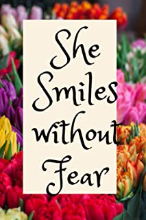 She Smiles without Fear: Because it deserves