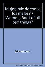 Mujer, raiz de todos los males? / Women, Root of all bad things? (Spanish Edition)