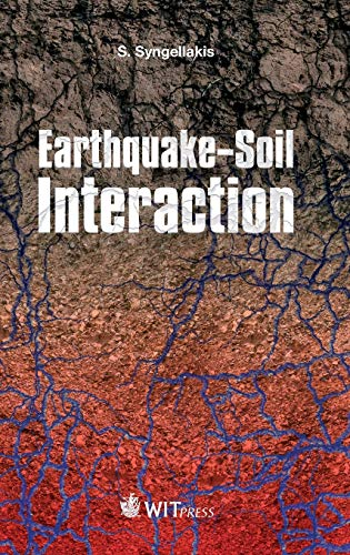 Earthquake-Soil Interaction (WIT Transactions on State-of-the-art in Science and Engineering)