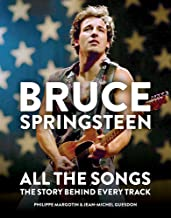 Bruce Springsteen: All the Songs: The Story Behind Every Track Book PDF