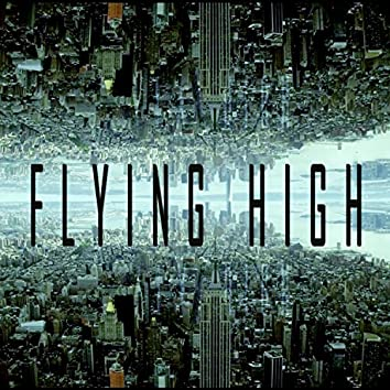 Flying High (feat. Malcky G)